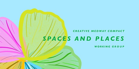 Creative Medway: Spaces and Places Open Space Meeting for All tickets