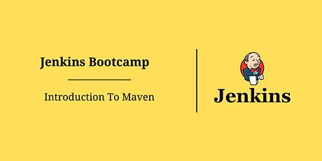 Jenkins Bootcamp – Introduction To Maven tickets