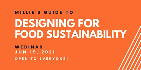 WEBINAR | Millie's Guide to Designing for Food Sustainability tickets