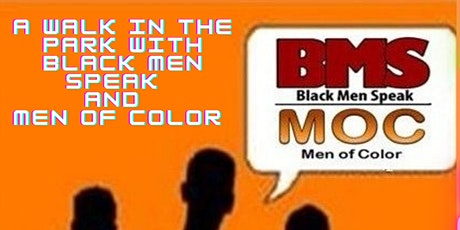 A Walk In The Park With Black Men Speaks & A Day Party 4 Health & Wellness tickets
