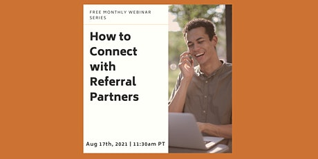 How to Connect with Referral Partners tickets