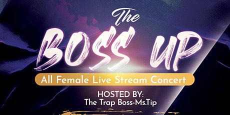 The BOSS UP-All Female Live Stream Concert tickets
