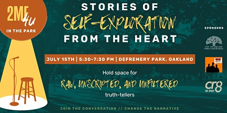 2ME4U: Stories of Self-Exploration from the Heart  (July in the Park) tickets