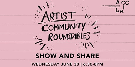 Artist Community Roundtable: Show and Share tickets