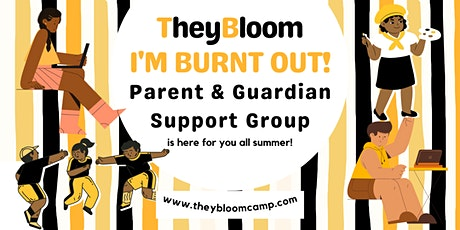 I'm Burnt Out! Parent & Guardian Support Group tickets