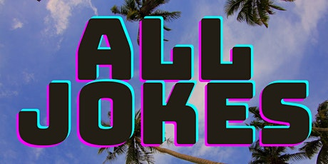 All Jokes! Daytime Comedy Show tickets