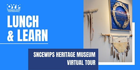 Lunch & Learn: Sncewips Heritage Museum Tour tickets