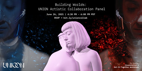 Building Worlds: UNION Artistic Collaboration Panel tickets
