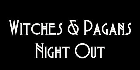 Witches & Pagans Night Out tickets