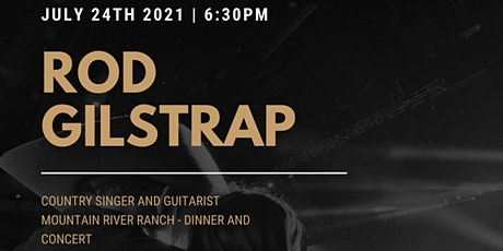 ROD GILSTRAP DINNER AND CONCERT - MOUNTAIN RIVER RANCH tickets