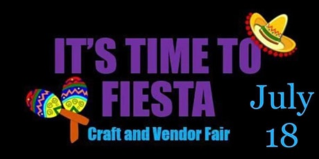 2nd Annual It's Time to Fiesta Craft and Vendor Fair tickets