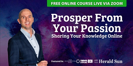Prosper From Your Passion Sharing Your Knowledge Online - Aug 5 tickets