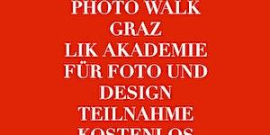 Kostenloser City  PHOTOWALK GRAZ der LIK Akademie für...