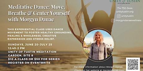 Meditative Dance: Move, Breathe, & Center Yourself with Morgyn Danae tickets