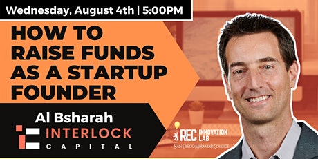 Raising Funds as a Startup Founder with Al Bsharah of Interlock Capital! tickets