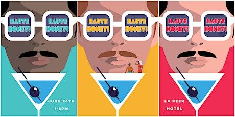 HAUTE, HONEY! @ the  LaPeer Hotel Pool tickets