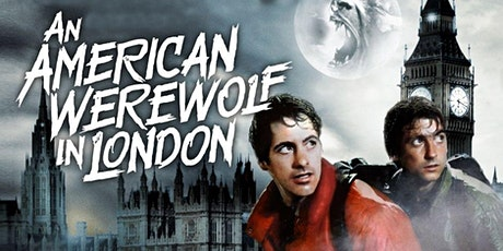 AN AMERICAN WEREWOLF IN LONDON -  (Tue July 27 - 7:30pm) tickets