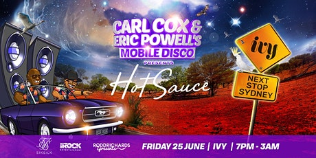 Carl Cox & Eric Powell's Mobile Disco  Present:  Hot Sauce (FRIDAY SHOW) tickets