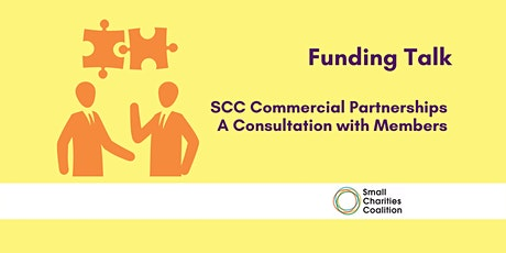 Funding  Talk:   SCC Commercial Partnerships - A Consultation with Members tickets
