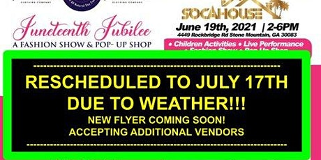 JUNETEENTH JUBILEE Fashion Show & Pop Up Shop  - RESCHEDULED DUE TO WEATHER tickets
