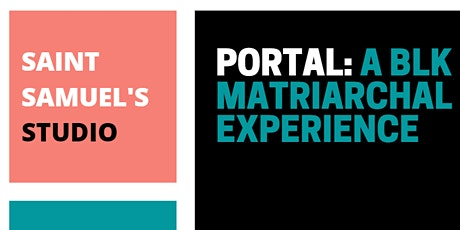 Portal: A BLK Matriarchal experience tickets