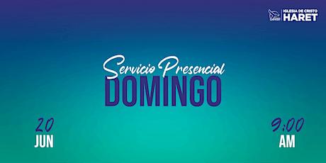 SERVICIO PRESENCIAL // DOMINGO 20 JUN // 9AM entradas