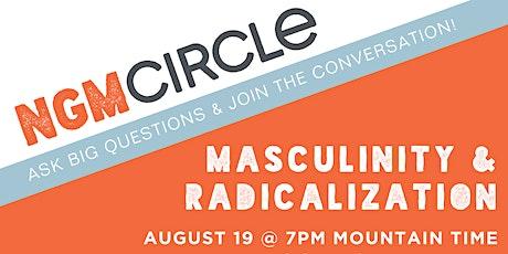 Next Gen Men Circle talks Masculinity & Radicalization tickets
