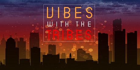 VIBES WITH THE TRIBES || Michigan's First Indigenous Music Festival tickets