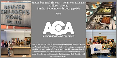 September Trail Timeout - Volunteer at Denver Children's Home with ACA tickets