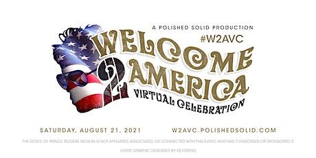 Welcome 2 America Virtual Celebration (#W2AVC) tickets