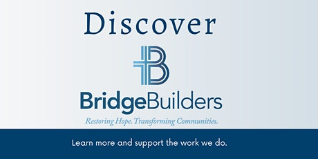 Discover BridgeBuilders: Learn  More and Support the Work We Do! tickets