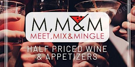 Meet, Mix, & Mingle  - WE BACK! tickets