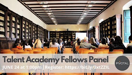 Talent Academy Fellows Panel
