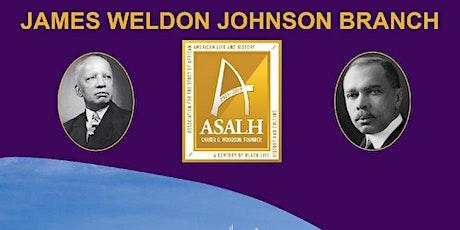 James Weldon Johnson 150th Birthday  & 26th JWJ ASALH Branch Anniversary tickets
