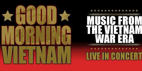 Good Morning Vietnam - Live in concert *SHOW 2* tickets