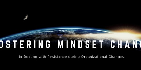 L&C Webinar - Fostering Mindset Change in Dealing with Resistance tickets
