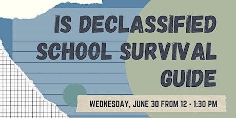 IS Declassified School Survival Guide tickets