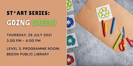 Going Green! | ST*ART Series tickets