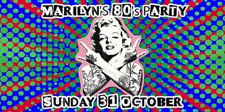 Marilyn's 80's Party  - Queens Birthday Weekend tickets