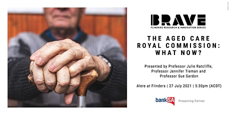 Brave | The Aged Care Royal Commission: what now? tickets