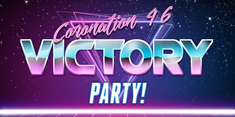 Coronation 46- Victory Party tickets