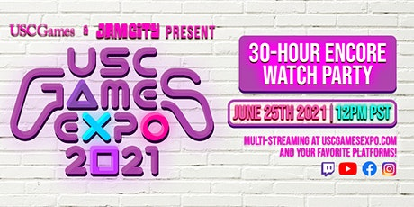 USC Games Expo 2021 30 HOUR ENCORE WATCH PARTY Streaming 12PM PST 6/25 entradas