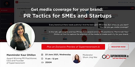 Get Media Coverage for Your Brand: PR Tactics for SMEs and Startups tickets