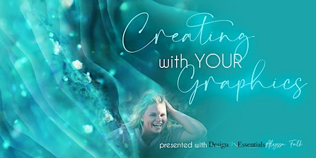 Creating With Your Graphics tickets