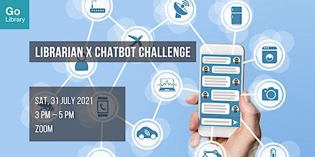 Librarian X Chatbot Challenge tickets
