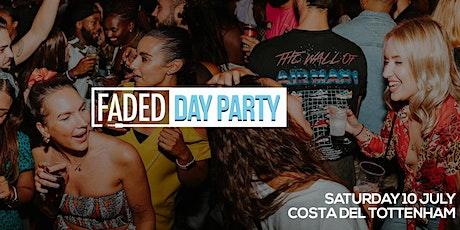 Faded - Day Party @ Costa Del Tottenham tickets