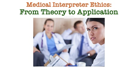 Medical Interpreter Ethics: From Theory to Application tickets