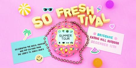 So Freshtival Summer Edition BRISBANE REGISTRATION tickets