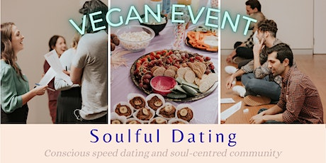 Soulful Dating (Vegan Event) tickets