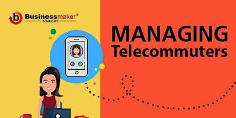 Live Webinar: Managing Telecommuters & Remote Work tickets
